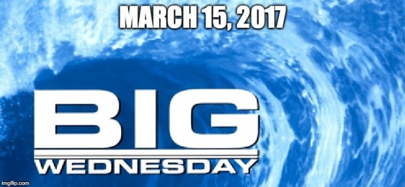 "Join on us on March 15, for ""Big Wednesday"""